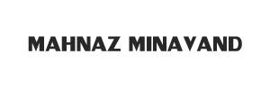 MAHNAZ MINAVAND